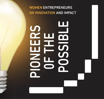 Pioneers of the Possible: Women Entrepreneurs on Innovation and Impact