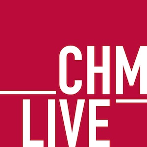 CHM Live Podcast