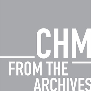 From The Archives Podcast | Computer History Museum